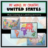 """US Maps & Continents and Oceans: """"My World, My Country"""" Label and Color Activity"""