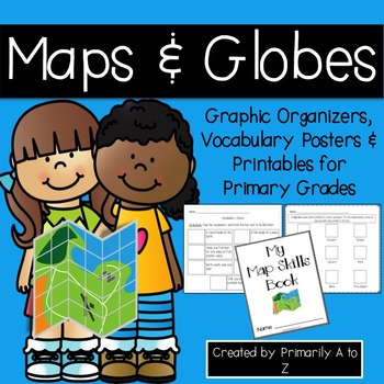 Maps and Globes {Vocabulary, Graphic Organizers & Printables}