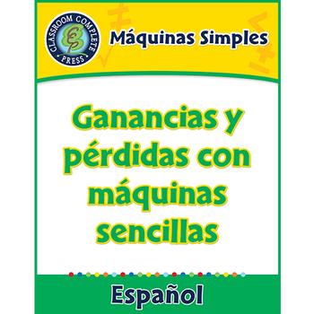 Máquinas Simples: Ganancias y pérdidas con máquinas sencillas Gr. 5-8
