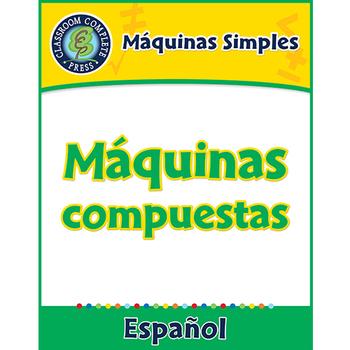 Máquinas Simples: Máquinas compuestas Gr. 5-8