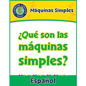Máquinas Simples: ¿Qué son las máquinas simples? Gr. 5-8