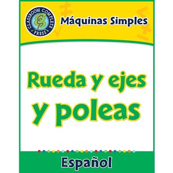 Máquinas Simples: Rueda y ejes y poleas Gr. 5-8