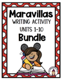 Maravillas Kindergarten Unit 1-7 Writing Activity Bundle