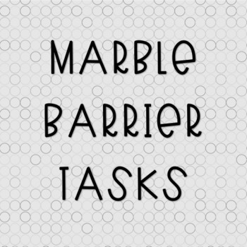 Marble Barrier Tasks