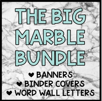 Marble Bundle- Banners, Binder Covers, Word Wall Letters