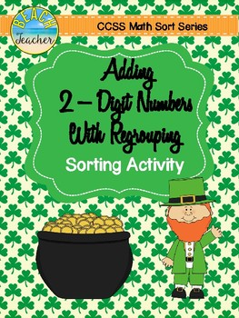 March Themed Addition With Regrouping Sorting Activity & SCOOT Game 2.NBT.5