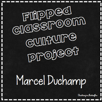 Marcel Duchamp Flipped Classroom French Culture Project