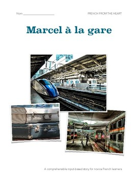 Marcel à la gare: A comprehensible input-based story for novice French learners