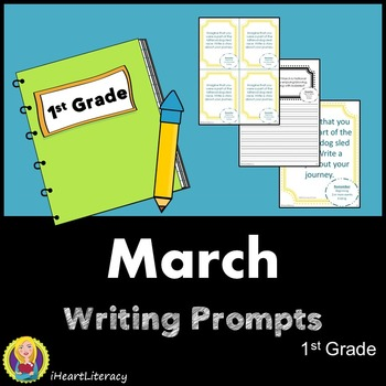 Writing Prompts March 1st Grade Common Core