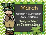 March Add & Subtract Story Problems Print & Go/Personalize {Common Core Aligned}