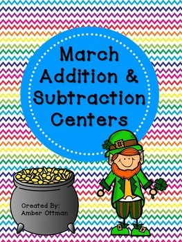 March Addition and Subtraction Centers