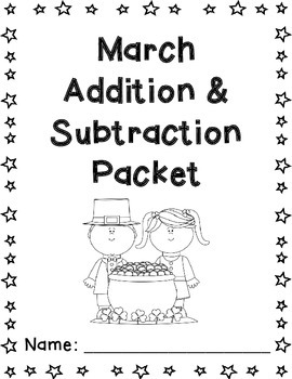 March Addition and Subtraction Worksheet Packet {Just Print and Go!}