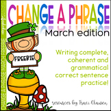 FREE March Writing Complete Sentences - Change a Phrase