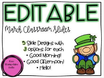 March Classroom Slides EDITABLE
