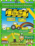 March Fix-Its - Correct the Sentences NO PREP (2nd-4th)