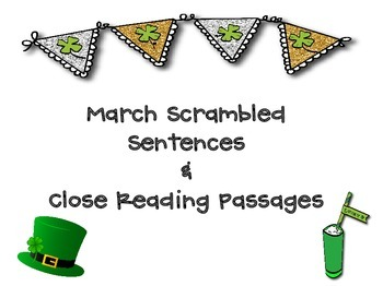 March Literacy Pack- Scrambled Sentences & Close Reading (