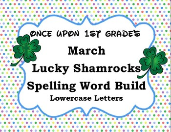 March St. Patrick Shamrock Spelling Word Work Build Alphabet - Lowercase Letters
