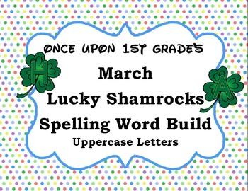 March Lucky Shamrocks Spelling Word Build Alphabet - Uppercase Letters