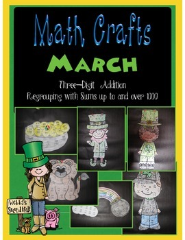 March MATH CRAFTS Adding Three-Digit Numbers with Regrouping