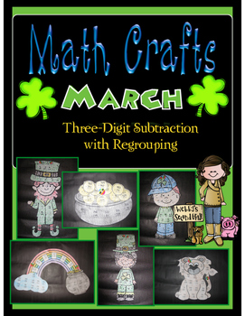 March MATH CRAFTS Three-Digit Subtraction with Regrouping