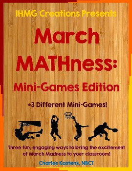 March MATHness: Mini-Games Edition--Three Exciting Math Ga