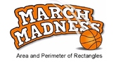 March Madness Area and Perimeter of Rectangles
