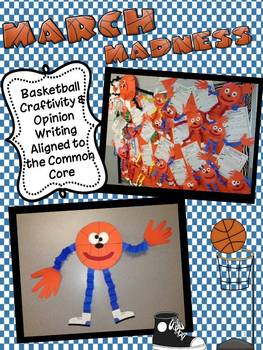 March Madness Basketball Craftivity & Opinion Writing Aligned to the Common Core