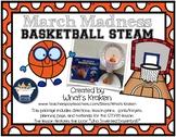March Madness - Basketball - STEAM STEM