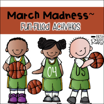 March Madness ~ Basketball Themed Activities
