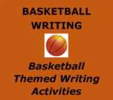 BASKETBALL WRITING:  Basketball Themed Writing and Research Activities