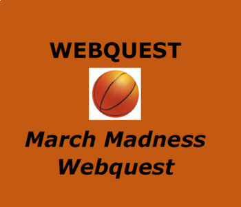 March Madness Basketball Webquest