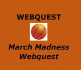 BASKETBALL WEBQUEST: March Madness