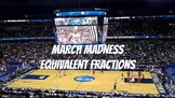 March Madness Equivalent Fractions NO PRINT!!!