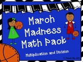 March Madness Math Pack - Multiplication and Division