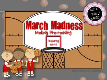 March Madness--Melody Pre-reading: Preparing for sol mi and ta titi