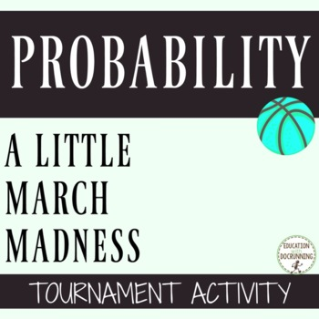 Probability mini-project using  Real-World  March Madness Tournament UPDATED