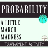 Probability project using  Real-World  March Madness Tournament