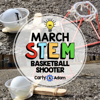 March Madness Basketball Shooter STEM Activity / March STEM Challenge
