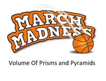 March Madness Volume of Prisms and Pyramids