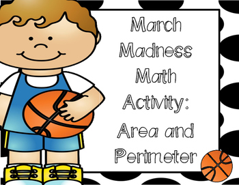 March Madness with Area and Perimeter