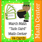 March Math Task Card Center - 64 Cards / Mixed Practice