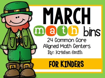March Math Bins For Kindergarteners- Aligned To The Common Core!