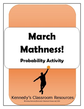 March Mathness! Probability & Basketball during March Madness