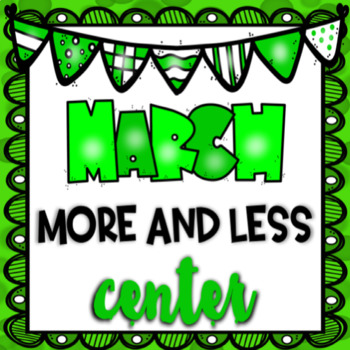 March More and Less Place Value Center