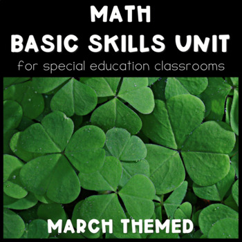 Math Basic Skills Unit for Special Education: March Edition