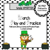 March Play and Practice:  NO PREP Math and Literacy Games and Practice Pages