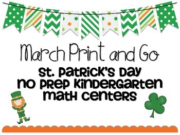 March Print and Go St. Patrick's Day No Prep Kindergarten Math Centers