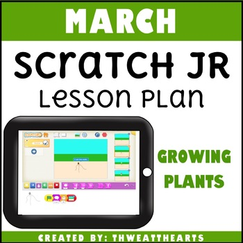 March Scratch Jr Programming Lesson Plan - Growing Plant