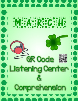 March: Seuss & St. Patrick's QR Code Listening Center w/ Comprehension