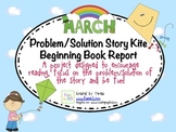 March Story Kite Problem/Solution Beginning Book Report